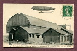 """MAUBEUGE  (59) : """" CENTRE D'AEROSTATION MILITAIRE - LE DUPUY-DE-LÔME """" - Maubeuge"""