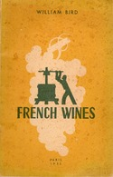 A Practical Guide For The Cellarman Wine-Butler And Connoisseur - French Wines By William Bird - 1955 - Keuken, Gerechten En Wijnen