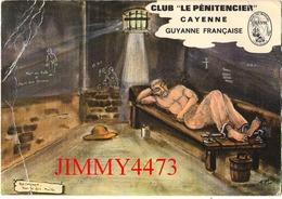 """CPM - CAYENNE """" Au Cachot Avec Les Fers """" - CLUB """" LE PENITENCIER """" - GUYANNE Française - Edit. G. DELABERGERIE Cayenne - Cayenne"""