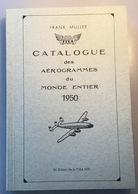 "FRANK MULLER 1950 ""catalogue Des Aérogrammes Du Monde Entier"" (1er Vol Poste Aérienne Katalog Erstflüge First Flight - Posta Aerea E Storia Aviazione"