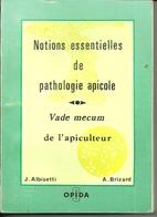 Livre Notions Essentielles De Pathologie Apicole Albisetti Brizard Vade Mecum Apiculteur Abeille Abeilles Apiculture - Dieren