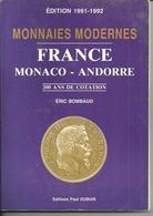Livre Monnaies Modernes France Monaco Andorre Eric Bombaud 1991 1992 Numismatique Numismate  Cotation - Livres & Logiciels