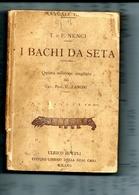 MANUALE HOEPLI T. E  F. NENCI  § I BACHI DA SETA  Quinta Ediz. Ampliata Dal Cav. Prof. U. Zanoni 1922 - Unclassified