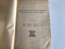 Ecole D'Artillerie - ORGANISATION ET FONCTIONNEMENT DES VEHICULES AUTOMOBILES Tome II La Voiture 1947 - Books