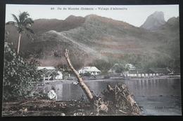 Tahiti Postcard. 49. Ile De Moorea (oceanie) Village D'Afareaitu - Tahiti