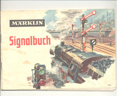 "Catalogue "" MÄRKLIN Signalbuch "" Jeu, Jouet, Train Miniature, Signaux, Chemins De Fer H0,.. +/- 1965 En Allemand.(b259) - Catalogi"