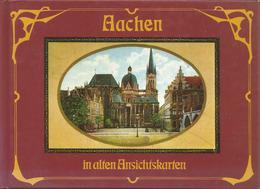 AACHEN In Alten Ansichtskarten - 120 Pages - Literatur