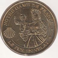 MONNAIE DE PARIS 43 LE PUY-EN-VELAY - ND De France - La Vierge à L'enfant Et La Coquille Saint-Jacques - 2013 - Monnaie De Paris