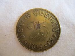 Le Jeton 25 Cts Jeton Quercy 1914 - 1917 - Monetari / Di Necessità