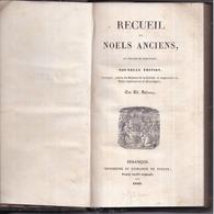 RECUEIL De NOËLS ANCIENS, Au Patois De BESANÇON , Imp. Librairie DE BINTOT Place St-Pierre BESANÇON - 1842 - Th. BELAMY - Libri, Riviste, Fumetti