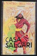 EMILIO SALGARI - SANDOKAN - Casa Salgari Di Franco Vignazia, Teatro Dell'Arca Di Forlì - Vg - Scrittori