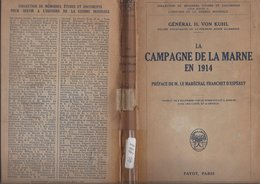 1927 LA CAMPAGNE DE LA MARNE EN 1914 GENERAL H. VON KUHL EX-CHEF D'ETAT-MAJOR DE LA PREMIERE ARMEE ALLEMANDE - Guerra 1914-18