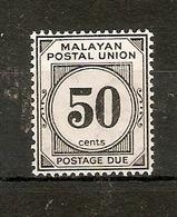 MALAYA - MALAYAN POSTAL UNION 1938 50c POSTAGE DUE SG D6 LIGHTLY MOUNTED MINT Cat £30 - Malayan Postal Union