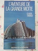 L'aventure De La Grande Motte (1977) Herault Occitanie - Languedoc-Roussillon