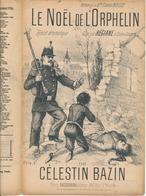Récit Dramatique - Célestin Bazin - Le Noêl De L'Orphelin - Partitions Musicales Anciennes