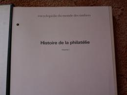 GROS LIVRE //  Histoire De La Philatélie   VoLUME  1  --  236  Pages - Livres