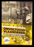 ONVOLTOOID VLAANDEREN Van Taalstrijd Tot Natievorming 255blz Met Veel Foto S ©2017 Geschiedenis Vlaams Nationalisme Z730 - Storia
