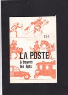 LA POSTE A TRAVERS LES AGES  Regie Des Postes 47 Pages - Filatelie En Postgeschiedenis