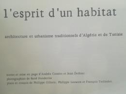 L ESPRIT D UN HABITAT ARCHITECTURE ET URBANISME TRADITIONNELS D ALGÉRIE ET DE TUNISIE LIVRE ANNÉE 1966 Tirage Limité - Histoire