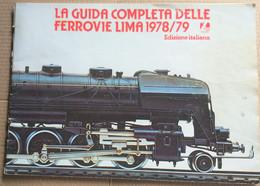 LA GUIDA COMPLETA DELLE FERROVIE LIMA 1978-79 ( CART 70) - Modellismo