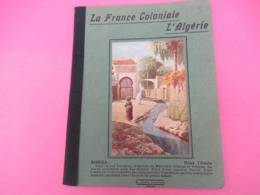Couverture De Cahier D'écolier/La France Coloniale/ L'ALGERIE/ Biskra/ Adam POITIERS/Vers 1920-1930  CAH240 - Papierwaren