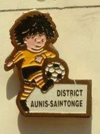 PIN'S  FOOTBALL -  DISTRICT AUNIS SAINTONGE - Football