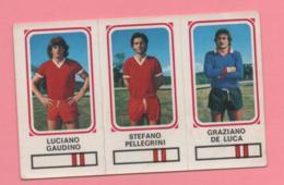 Figurina Panini 1978/79 - Luciano Gaudino, Stefano Pellegrini, Graziano De Luca - Trading Cards