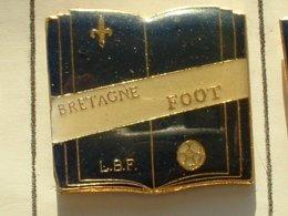 PIN'S  FOOTBALL -  LIGUE DE BRETAGNE - Football