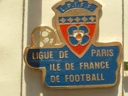 PIN'S  FOOTBALL -  LIGUE DE PARIS - ILE DE FRANCE - Football