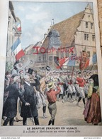 1909 MOLSHEIM - LE DRAPEAU FRANÇAIS EN ALSACE - Giornali