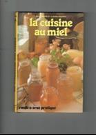 LA CUISINE AU MIEL. ALEXANDRE ET LAURA FRONTY.  RUSTICA SENS PRATIQUE. - Gastronomie