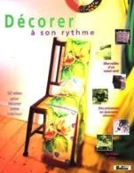 Décorer à Son Rythme - Edition Soline 1996 - Etat Neuf - Home Decoration