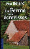 Paul Bélard - La Ferme Aux écrevisses - Terre De Poche  / Éditions De Borée - ( 2008 ) . - Other