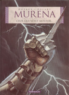 Murena T 04 Ceux Qui Vont Mourir EO TBE  DARGAUD 09/2002  Dufaux Delaby  (BI2) - Murena