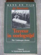 Terreur In Oorlogstijd,het Limburgs Drama - Jos Bouveroux - 1939-45