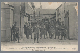 EPERNAY   Révolution En Champagne   La Maison Rondeau Gardée Par Des Militaires  Avril 1911    Voir Scann - Epernay