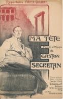 CHANSON - Ma Tête - Gaston Secrétan , Répertoire Yvette Guilbert - Partitions Musicales Anciennes