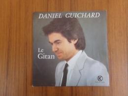 45 TOURS DANIEL GUICHARD KUKLOS 8202 LE GITAN / LES YEUX DES ENFANTS - Dischi In Vinile