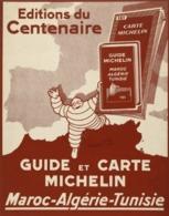 @@@ MAGNET - Editions Du Centenaire. Guide Et Carte Michelin, Maroc Algérie TunisieEditions Du Centenaire. Guide Et Cart - Publicitaires