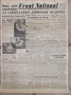 Journal Front National N°310 (12/13 Août 1945) Capitulation Du Japon - Réquisitoire Mornet/Procès Pétain - - Altri