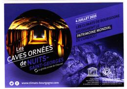 CP 21 Côte-d'Or, Nuit Saint-Georges, Les Caves Ornées, Les Climats De Bourgogne, Patrimoine Mondial De L'UNESCO, 2015 - Nuits Saint Georges