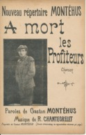 CHANSON - A Mort Les Profiteurs - MONTEHUS, Chantegrelet - Partitions Musicales Anciennes