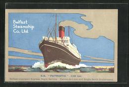AK Passagierschiff S. S. Patriotic In Fahrt Auf Dem Meer, Bugansicht, Belfast Steamship Co. - Paquebots