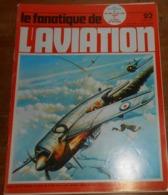 L'album Du Fanatique De L'aviation. N°92. Juillet 1977. - Aviation