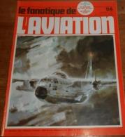 L'album Du Fanatique De L'aviation. N°94. Septembre 1977. - Aviation