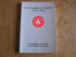 LE 4 ème BATAILLON DE FUSILIERS Au Service De La Ninth U S ARMY Guerre 40 45 Visé Meuse Bataille Passage Du Rhin Armée - Guerre 1939-45