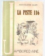 Scoutisme La Piste 116 De Jean-Claude Alain, Illustrations De Michel Gourlier Des Editions SPES Paris Col. JAMBOREE AINE - Libri, Riviste, Fumetti