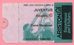 Biglietto Ingresso Stadio  Juventus Riserva B 1984/85 - Tickets D'entrée
