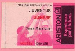 Biglietto Ingresso Stadio  Juventus Udinese 1984/85 - Biglietti D'ingresso