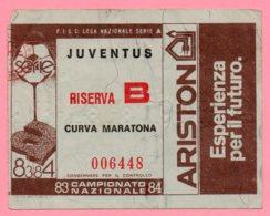 Biglietto Ingresso Stadio Juventus Riserva B 1983/84 - Tickets D'entrée